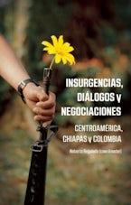 Insurgencias, Diálogos y Negociaciones