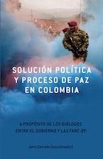 Solución Política y Proceso de Paz en Colombia