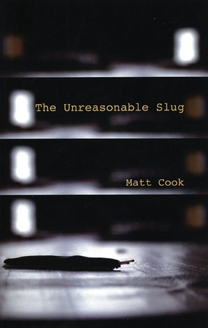 The Unreasonable Slug