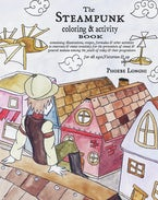 The Steampunk Coloring and Activity Book