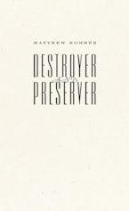 Destroyer and Preserver