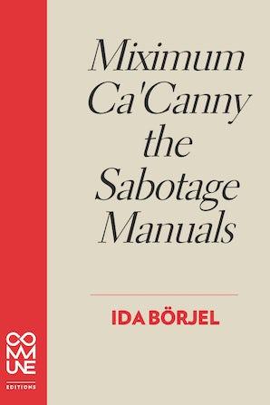 Miximum Ca' Canny the Sabotage Manuals
