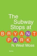 The Subway Stops at Bryant Park