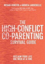 The High-Conflict Co-Parenting Survival Guide