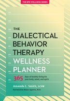 The Dialectical Behavior Therapy Wellness Planner