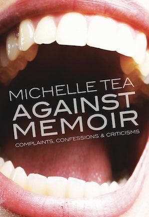 Against Memoir