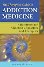 The Therapist's Guide to Addiction Medicine