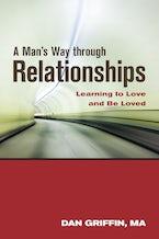 A Man's Way through Relationships