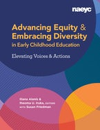 Advancing Equity: Early Childhood Educators Expand on the NAEYC Position Statement