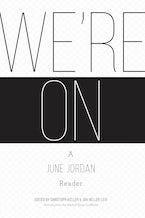 We're On: A June Jordan Reader
