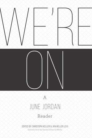 We're On: A June Jordan Reader