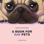 A Book For Sad Pets