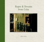 Hopes & Dreams from Cuba