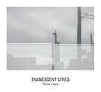 Evanescent Cities