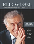 Elie Wiesel, An Extraordinary Life and Legacy