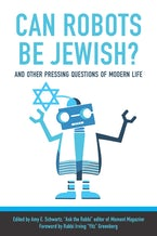 Can Robots Be Jewish? And Other Pressing Questions of Modern Life