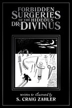Forbidden Surgeries of the Hideous Dr. Divinus