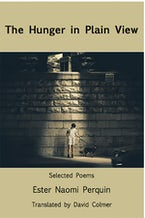 The Hunger in Plain View:Selected Poems