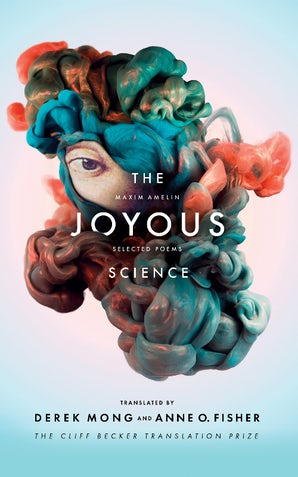 The Joyous Science: Selected Poems of Maxim Amelin