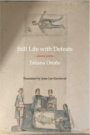Still Life with Defeats: Selected Poems