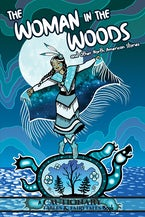 The Woman in the Woods and Other North American Stories