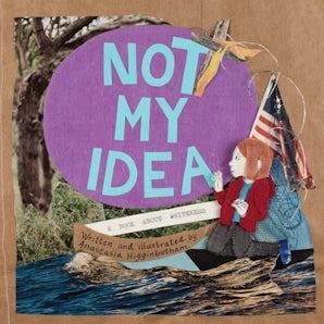 Not My Idea