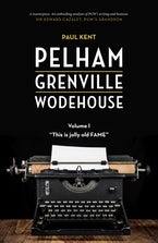 """Pelham Grenville Wodehouse - Volume 1: """"This is jolly old Fame"""""""