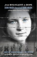 From Holocaust to Hope: Shores Beyond Shores - A Bergen-Belsen Survivor's Life
