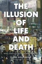 The Illusion of Life and Death