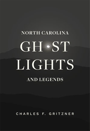 North Carolina Ghost Lights and Legends