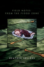 Field Notes from the Flood Zone