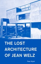 The Lost Architecture of Jean Welz