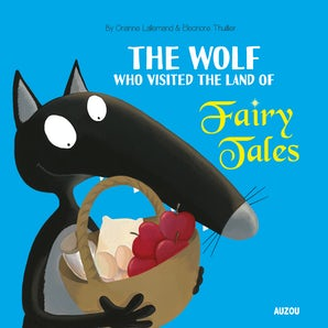 The Wolf Who Visited the Land of Fairy Tales (New Edition)