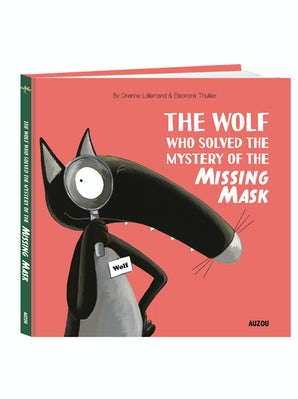 The Wolf Who Solved the Mystery of the Missing Mask
