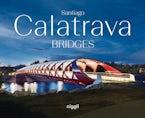 Santiago Calatrava: Bridges