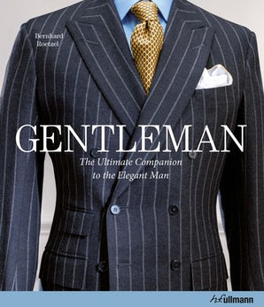 Gentleman: The Ultimate Companion to the Elegant Man
