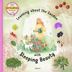 Learning about the Garden with Sleeping Beauty