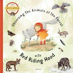 Observing the Animals of the Forest with Little Red Riding Hood