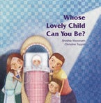 Whose Lovely Child Can You Be?