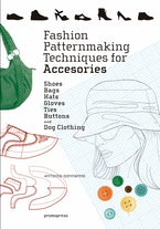 Fashion Patternmaking Techniques for Accessories