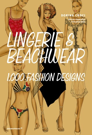 Lingerie & Beachwear: 1,000 Fashion Designs