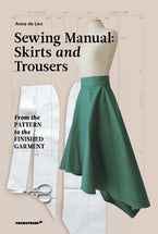 The Sewing Manual: Skirts and Trousers