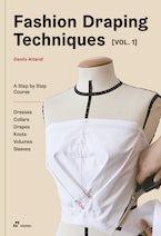 Fashion Draping Techniques Vol.1