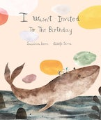 I Wasn´t Invited to the Birthday