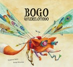 Bogo Quierelotodo (Junior Library Guild Selection)