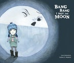 Bang Bang I Hurt the Moon