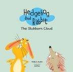 Hedgehog and Rabbit: The Stubborn Cloud