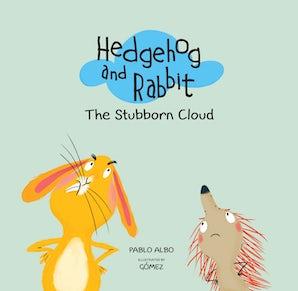 Hedgehog and Rabbit: The Stubborn Cloud