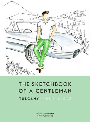 The Sketchbook of a Gentleman: Tuscany