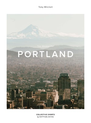 The Weekender Portland